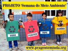Pra Gente Miúda: Projeto para semana do Meio Ambiente Recycled Costumes, Environmental Posters, Hand Crafts For Kids, Social Science Project, Recycling For Kids, Back To School Bulletin Boards, Green School, Earth Day Activities, Camping With Kids
