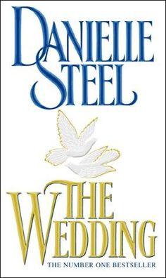 The Wedding - Danielle Steel. Re reading this one, one of my favorites!