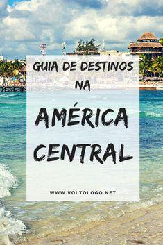 Guia dos principais destinos turísticos na América Central. Descubra quais cidades incluir no seu roteiro de viagem pelo Panamá, Costa Rica, Nicarágua, Honduras, El Salvador, Guatemala e Belize.