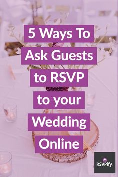 Dont Know How To Ask Guests RSVP Online Card Wording Ideas