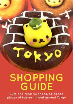 Tokyo Shopping Guide - Cute and creative shops, cafes and sightseeing - PDF zine - Kawaii Japan Guide - 2017 Edition