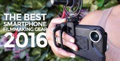 Smartphone Filmmaking Gear of 2016