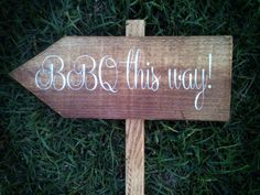 Directional Sign - BBQ This Way. might need this for the massive family reunion slated at our place this summer Custom Signs For Home, Custom Outdoor Signs, Personalized Wooden Signs, Custom Wooden Signs, Wooden Wedding Signs, Wedding Signage, Wedding Catering, Bbq Decorations, Wedding Direction Signs