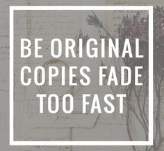 Be one of a kind