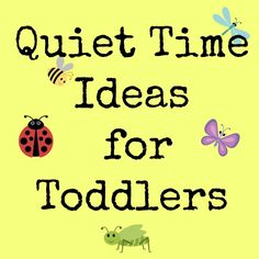 Quiet Time for Toddlers - Teach Self-Control, Self-discipline and obedience through a simple daily quiet time for toddlers