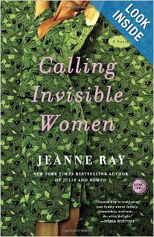 Calling Invisible Women: A Novel: Jeanne Ray: 9780307395061: Amazon.com: Books A fun thought provoking read.