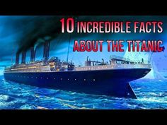 (3) 10 Incredible Facts About The Titanic - YouTube