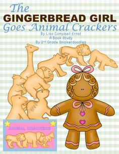 The Gingerbread Girl Goes Animal Crackers: A Book Study by 2nd Grade Snickerdoodles $