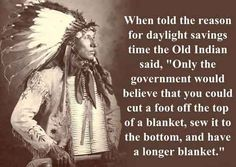 Daylight Savings Time: An Indian Proverb http://blog.onlineclock.net/daylight-savings-time/ #dst #springforward
