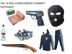 The cheeki breeki starter pack