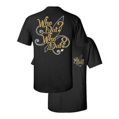 Black & Gold Who Dat? Who Dat? Black T-Shirt by Couture Tee