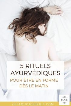 5 ayurvedic rituals to be in shape in the morning, my routine to be well . - - 5 ayurvedic rituals to be in shape in the morning, my well-being routine Ayurveda: Dinacharya The Cure, Pcos, Meeting Room Booking System, Grande Fatigue, Massage Corps, Ayurveda Vata, Health And Wellness, Health Fitness, Beauty