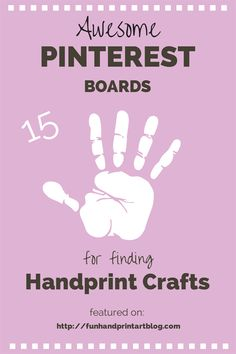 funhandprintart: might be some here that i missed 15 Awesome Pinterest Boards for Handprint Crafts