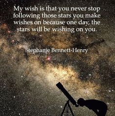 """27 Likes, 1 Comments - Stephanie Bennett-Henry (@slwriting) on Instagram: """"My wish is that you never stop following those stars you make wishes on, because one day those…"""""""