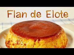 FLAN DE ELOTE ~ MariquisTuts ★