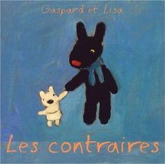 Les Contraires (Gaspard Et Lisa) (French Edition)