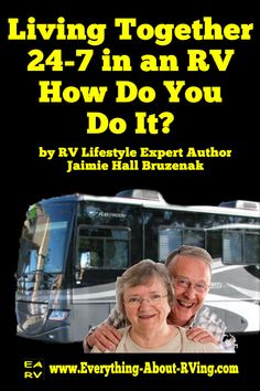 Living Together 24-7 in an RV - How Do You Do It? RV Lifestyle Expert Author…                                                                                                                                                                                 More