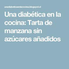 Una diabética en la cocina: Tarta de manzana sin azúcares añadidos