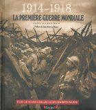 1914-1918 : la première guerre mondiale : Analyse illustrée de la Première Guerre mondiale, des stratégies, tactiques et combats, à partir de 35 fac-similés. L'ouvrage aborde également la vie des hommes jetés dans cette tourmente.