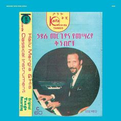 Hailu Mergia & His Classical Instrument - Awesome Tapes From Africa Awesome Tapes From Africa