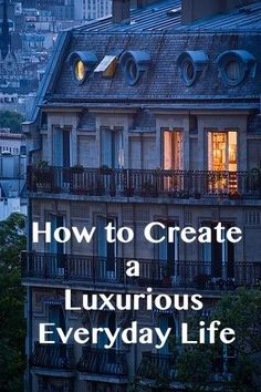 Love this article! Living luxuriously every day!