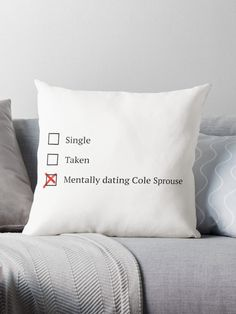 Mentally dating Cole Sprouse by ChrisCecilia gift for husband 'Mentally dating Cole Sprouse' Throw Pillow by ChrisCecilia
