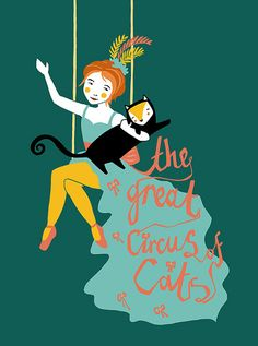 """""""The great circus of cats"""" - Amy Blackwell. #trapeze #print"""