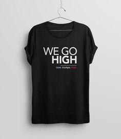 We Go High Shirt | love trumps hate shirt, not my president t shirt, nasty woman tshirt, anti trump protest shirt, anti-trump feminism shirt