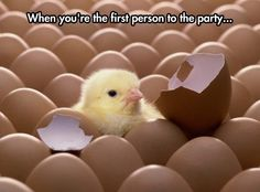 Being The First One At A Party.