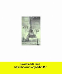 As Time Goes by (9780316847407) Michael Walsh , ISBN-10: 0316847402  , ISBN-13: 978-0316847407 ,  , tutorials , pdf , ebook , torrent , downloads , rapidshare , filesonic , hotfile , megaupload , fileserve