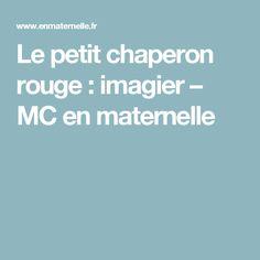Le petit chaperon rouge : imagier – MC en maternelle