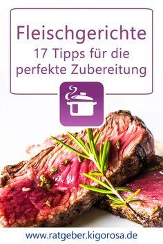 17 Tipps für die perfekte Zubereitung von Fleischgerichten Snacks, Super, Food, Meatloaf, Healthy Dieting, Meal, Meat, Food And Drinks, Food Food