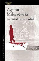 Entre montones de libros: La mitad de la verdad. Zygmunt Miloszewski