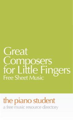 Free Sheet Music | Great Composers Here's a collection of piano pieces for beginning piano students.  It's a great chance for young students to have a hands-on experience with the music…