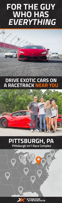 It has never been easier to give a gift to the guy who has everything. Driving a Ferrari, Lamborghini or other exotic sports car on a racetrack is a unique gift idea that is guaranteed to leave a smile on his face, a good story to tell and a life-long memory. Xtreme Xperience brings the thrill of a lifetime to you at Pittsburgh International Race Complex from April 8-10, June 10-12 & October 7-9, 2016. Reserve your Supercar Xperience today for as low as $219. Space is limited!