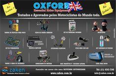 Os produtos OXFORD são importados e distribuídos com exclusividade no Brasil pela Zaken Importação e Exportação Ltda. Consulte em nosso site uma de nossas revendas credenciadas.  http://www.zaken.com.br/revendas.html
