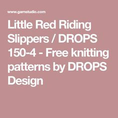 Little Red Riding Slippers / DROPS 150-4 - Free knitting patterns by DROPS Design
