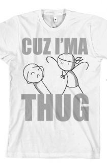 "I would sooo get this! XD ""I didn't choose the thug life, thug life choose me."" -Swoozie X)"