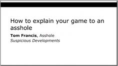 How to talk about a game in such a way that people won't think you're deluded/full of yourself/a gamer.