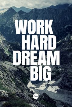 Work hard, dream big. #inspiration #quote #motivation