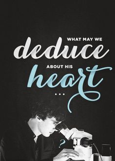 Sherlock. What we may deduce about his heart?  http://pinterest.com/aggiedem/sherlock-addict/