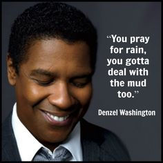 Denzel Washington - Movie Actor Quote -  Film Actor Quote #denzelwashington