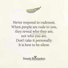 """Never respond to rudeness"" by Unknown Author"