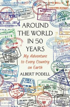 Around the World in 50 Years: My Adventure to Every Country on Earth by Albert Podell.