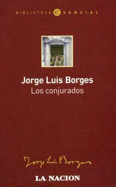 Jorge Luis Borges | Los conjurados
