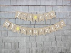 This listing is for a you are my sunshine burlap banner. Banner details: -18 burlap pennants each measuring 4.5 inches wide by 6.5 inches