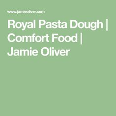 Royal Pasta Dough | Comfort Food | Jamie Oliver