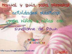 Imágenes educativas: Manual y guía como preparar actividades plásticas para niños y niñas con síndrome de Down