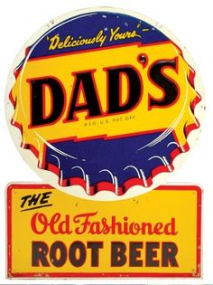 Dad's Old Fashioned Root Beer. Vintage Labels, Vintage Signs, Vintage Ads, Vintage Posters, Vintage Tools, Beer Signs, Old Signs, Advertising Signs, Vintage Advertisements