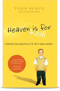Heaven is for Real...a book you will read from cover to cover in one sitting.  Make the time to read this book!!